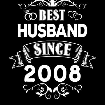 Best Husband Since 2008 by Distrill