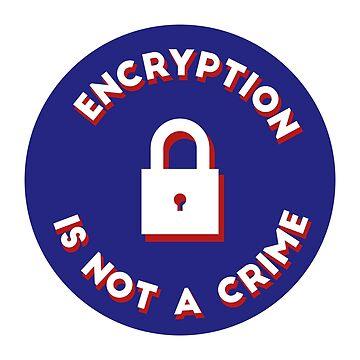Encryption is not a crime - Circular - Blue by MOREDANKMEMES
