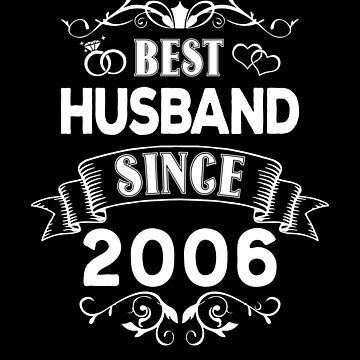 Best Husband Since 2006 by Distrill