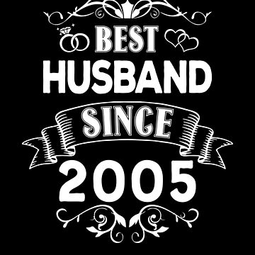 Best Husband Since 2005 by Distrill