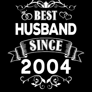 Best Husband Since 2004 by Distrill