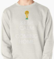 Keep Calm, It's Coming Home Pullover