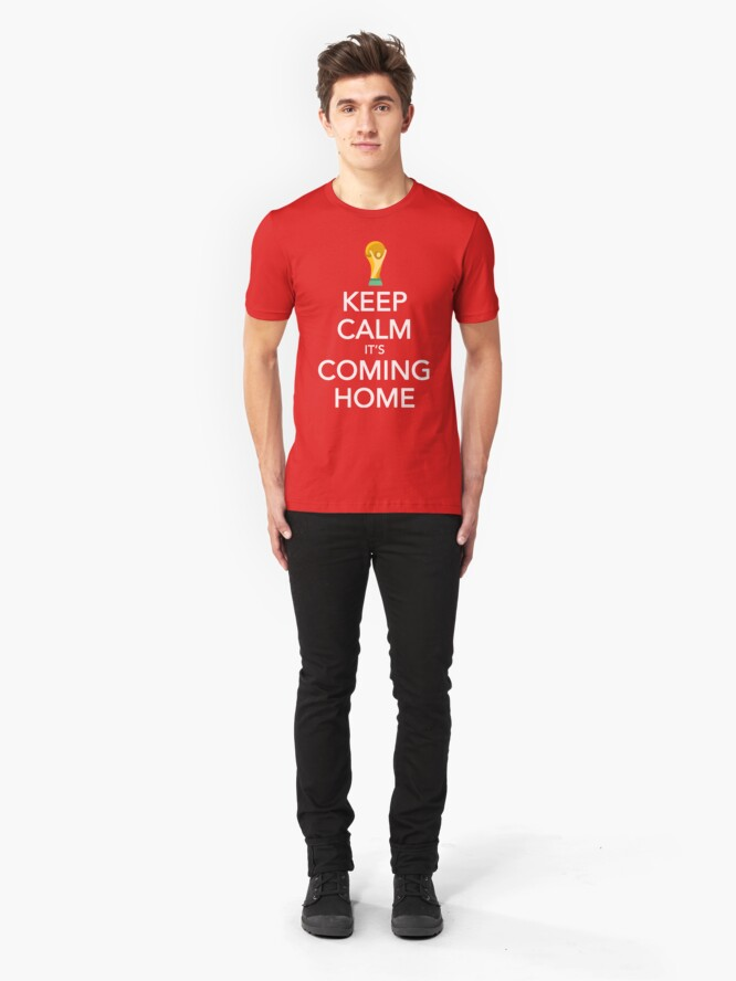 Alternate view of Keep Calm, It's Coming Home Slim Fit T-Shirt