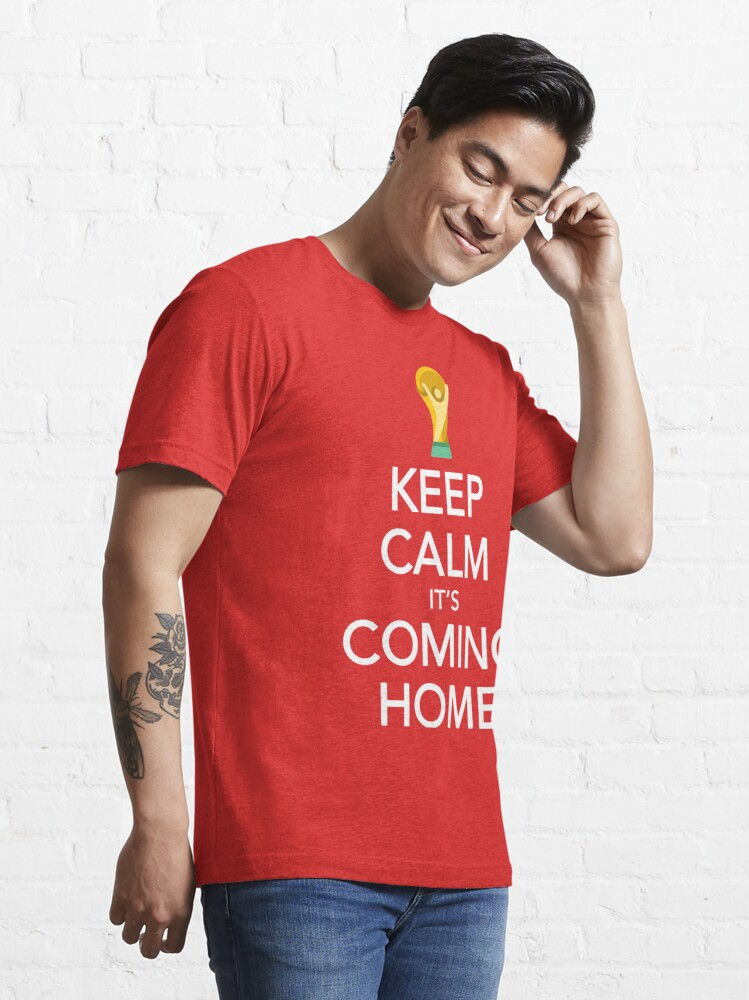 Alternate view of Keep Calm, It's Coming Home Essential T-Shirt