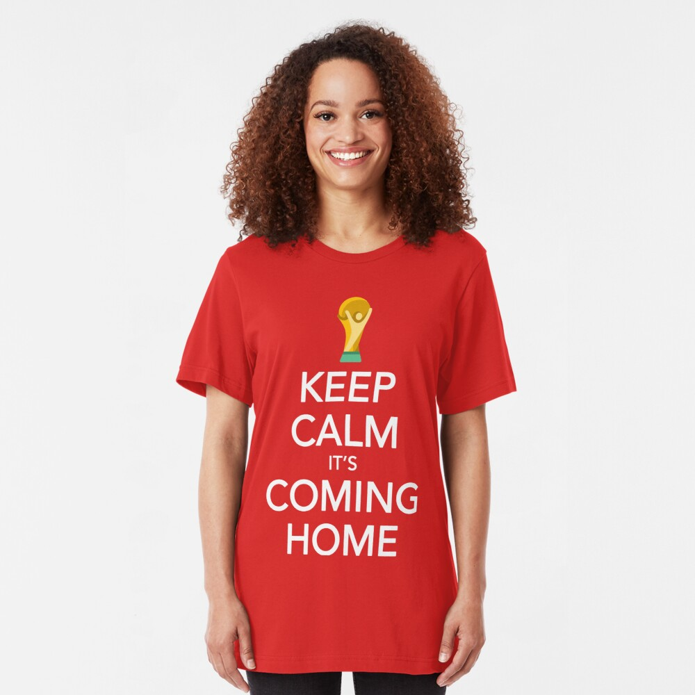 Keep Calm, It's Coming Home Slim Fit T-Shirt