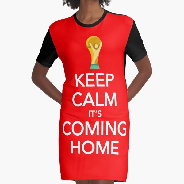 Keep Calm, It's Coming Home Graphic T-Shirt Dress
