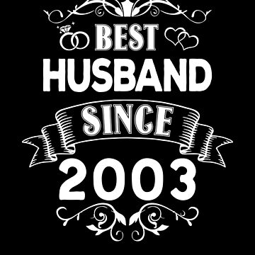 Best Husband Since 2003 by Distrill