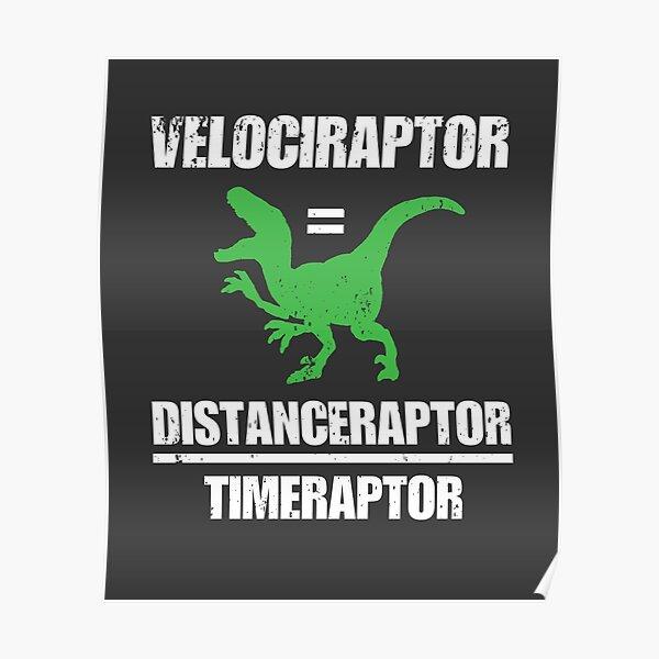 Velociraptor es igual a distancia en el tiempo Raptor Póster