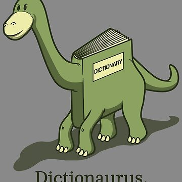 Dictionaurus. by jcmaziu