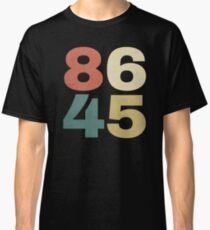 8645 Shirt - 86 45 Impeach Trump Shirt Classic T-Shirt