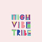 High Vibe Tribe by Annie Riker