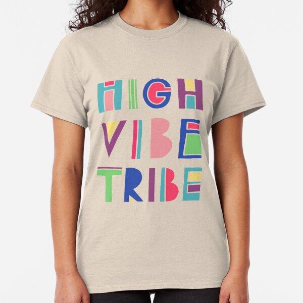 High Vibe Tribe Classic T-Shirt