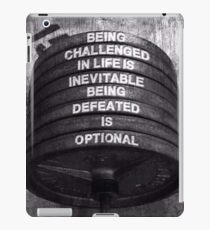 Being Challenged vs Defeated - Barbell iPad Case/Skin