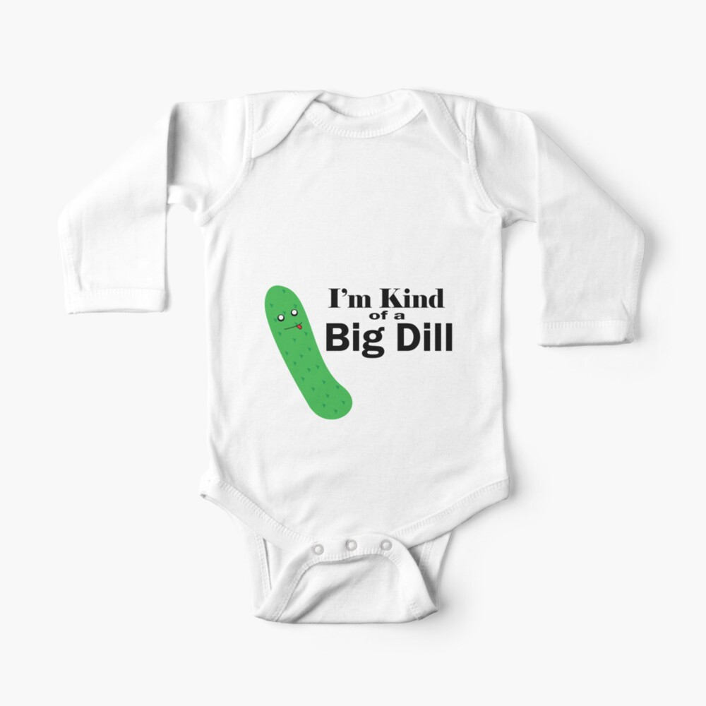 Toddler Childrens Im Kind of A Big Dill Pickle Printed Long Sleeve 100/% Cotton Infants Clothes