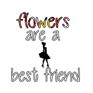 Flowers are a girls best friend shirt  by silverscreen
