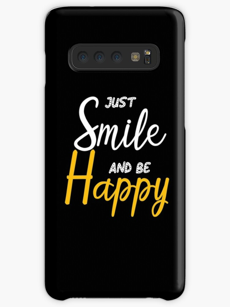 'Just smile and be happy Motivational Attitude shirt, smile quotes, Be  Happy, Funny Quote, Happiness, ' Case/Skin for Samsung Galaxy by Yedesign