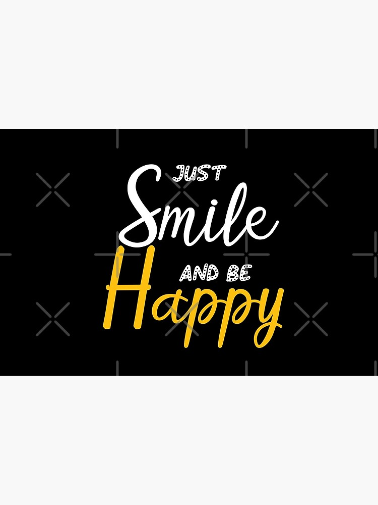 Just Smile And Be Happy Motivational Attitude Shirt Smile Quotes Be Happy Funny Quote Happiness Laptop Skin By Yedesign Redbubble