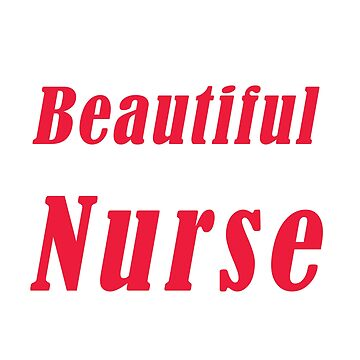 It's a Beautiful Day to be a Nurse, Nurse, Hospital, Nursing Student, nurse quotes by Yedesign