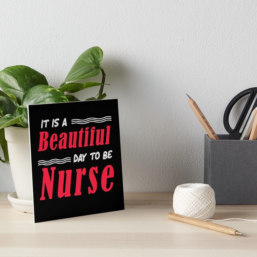 It39s A Beautiful Day To Be A Nurse Nurse Hospital Nursing