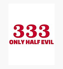 Half evil number 333 Photographic Print