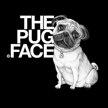 The Pug Face T-Shirt Dog Lover Funny Shirt by DollarPrints