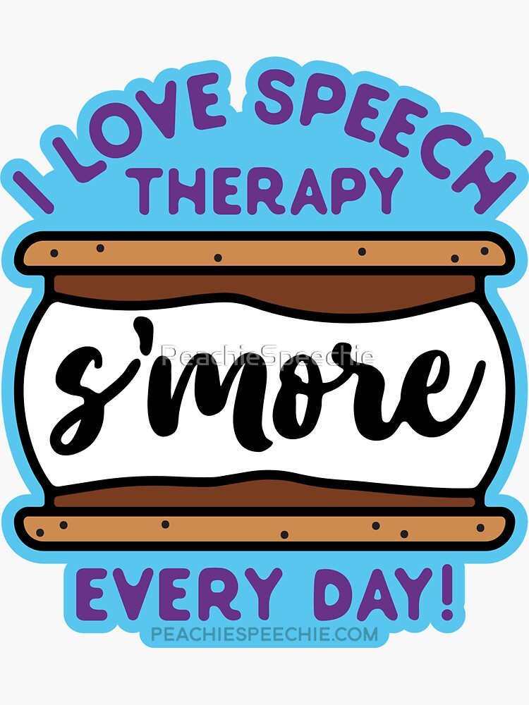 I Love Speech Therapy S'more Every Day! by Peachie Speechie ® by PeachieSpeechie