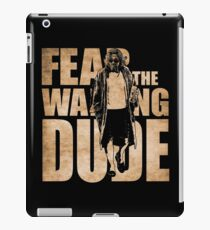 Fear The Walking Dude iPad Case/Skin