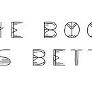 the book was better by Booksie