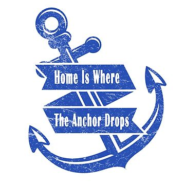 Home Is Where The Anchor Drops Cute Boat T Shirt by lemonographie