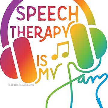 Speech Therapy is My Jam! © by Peachie Speechie ® by PeachieSpeechie