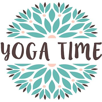 "Original Hand-drawn ""Yoga Time"" Inspirational Design by baddawge"