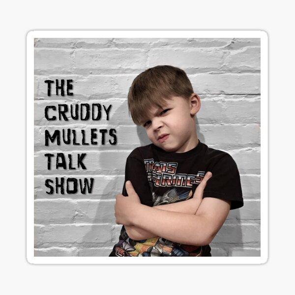 The Cruddy Mullets Talk Show Sticker