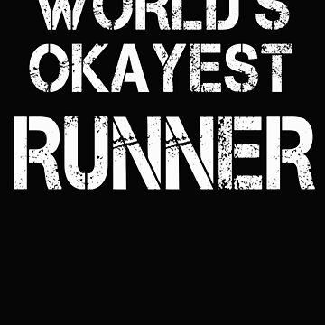 World's Okayest Runner by BeardedAnchor