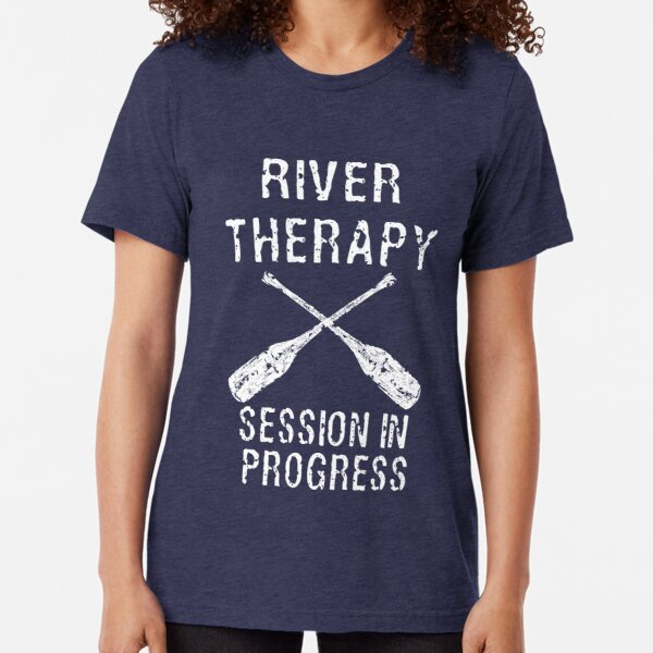 Kayak Canoe River Water Therapy Session In Progress Tri-blend T-Shirt