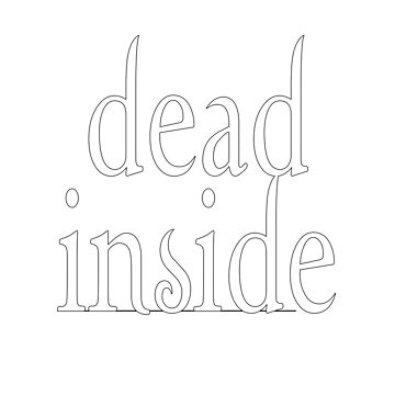 Dead Inside by chrisisreed