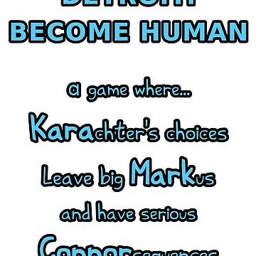 Detroit: Become Human – Kara, Markus, Connor (Blue Text Black Outline - Funny Gaming Quote) by From-Now-On
