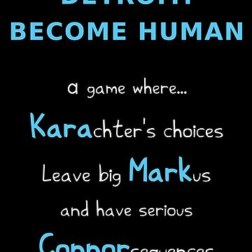 Detroit: Become Human – Kara, Markus, Connor (Blue Names - Funny Gaming Quote) by From-Now-On