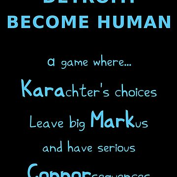 Detroit: Become Human – Kara, Markus, Connor (Blue Text - Funny Gaming Quote) by From-Now-On