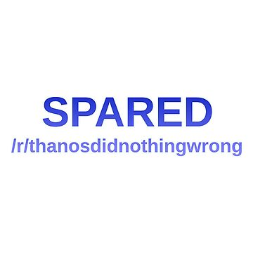Spared - /r/thanosdidnothingwrong by GuyWithRedHair
