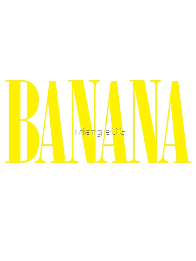 Banana by TriangleOG
