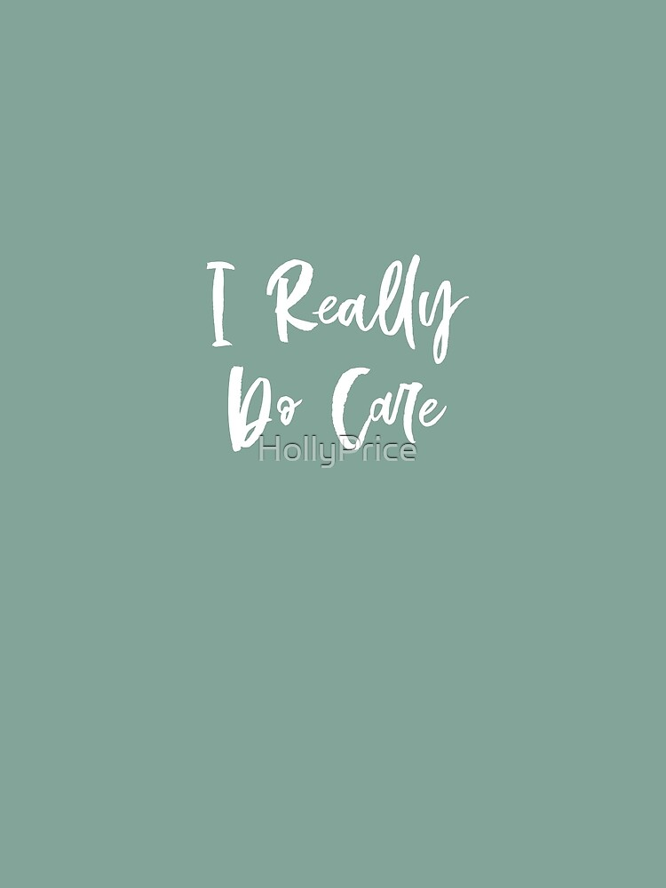 I Really Do Care by HollyPrice