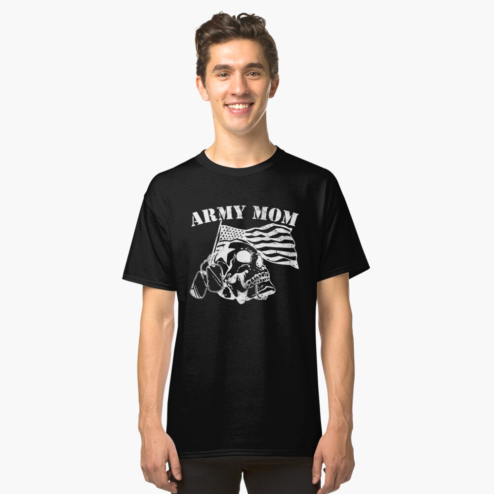 Army Mom dangerous military veteran army Classic T-Shirt Front