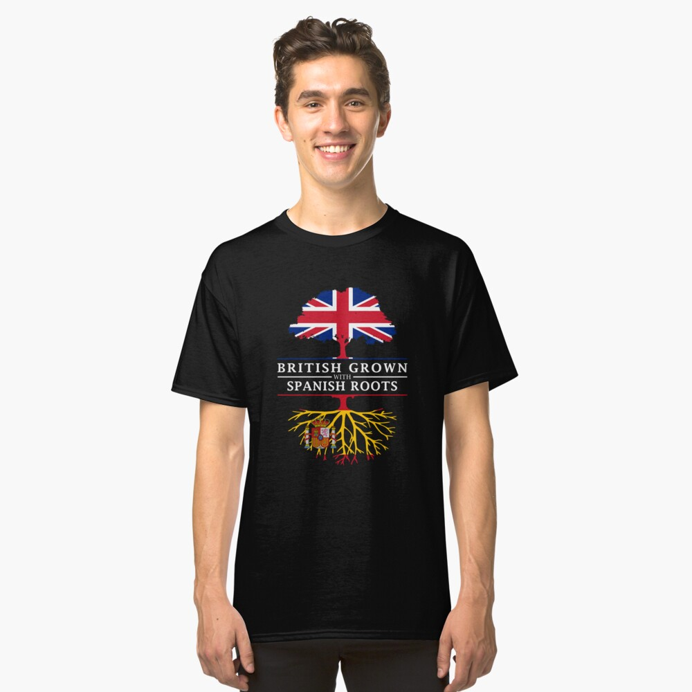 British Grown with Spanish Roots   Spain Design Classic T-Shirt Front