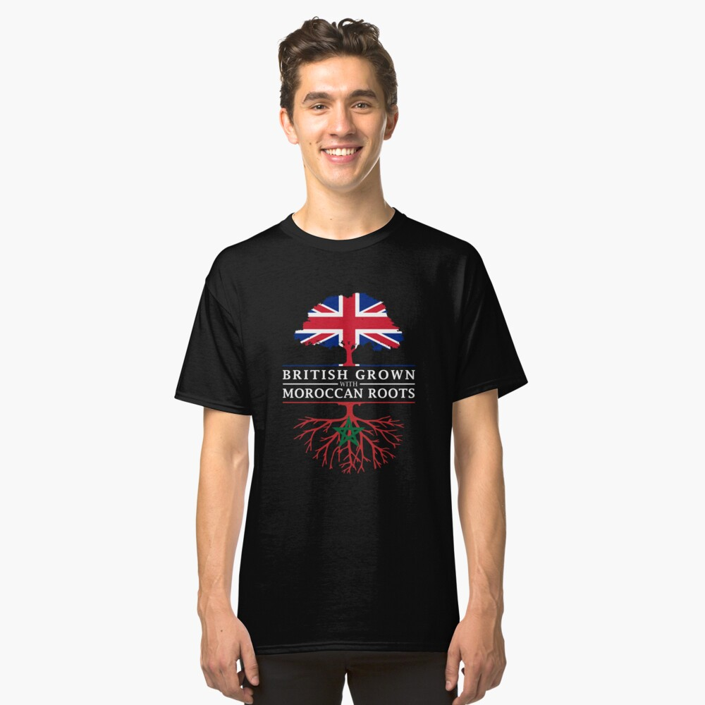 British Grown with Moroccan Roots   Morocco Design Classic T-Shirt Front