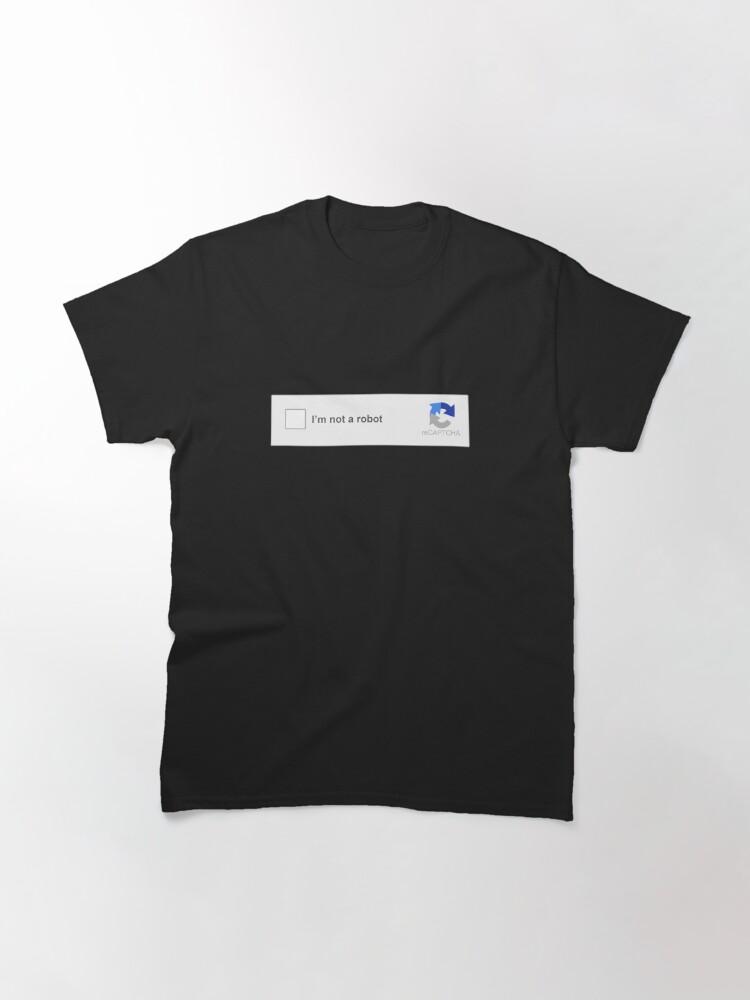 Alternate view of I am not a robot CAPTCHA Classic T-Shirt