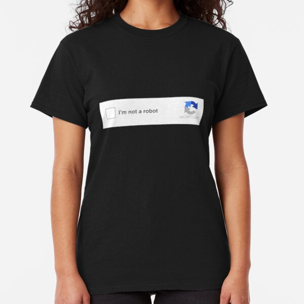 I am not a robot CAPTCHA Classic T-Shirt