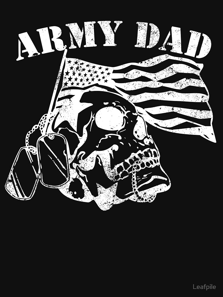 Army Dad dangerous military veteran army by Leafpile