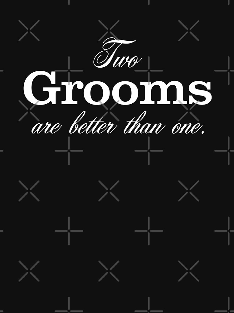 Two Grooms Are Better Than One by thequeershop