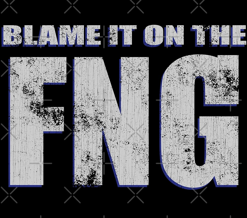 Blame It On The FNG by 461VCC