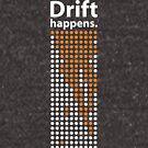 Drift happens. (Light variant.) by jbyoder